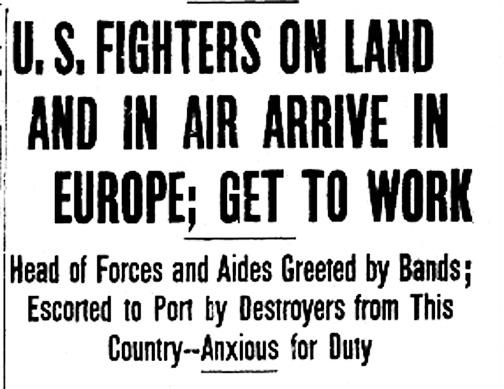 U.S. Arrives. ISR June 9, 1917, p. 1